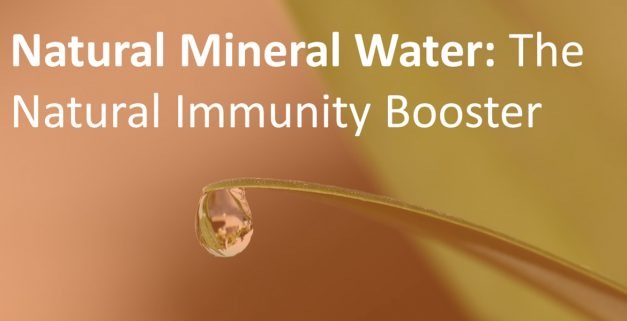 Natural Mineral Water - The natural Immunity Booster